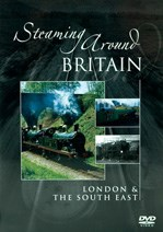 Steaming around Britain - London and the South East DVD