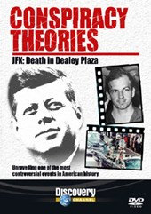 Conspiracy Theories - JFK: Death in Dealey Plaza DVD