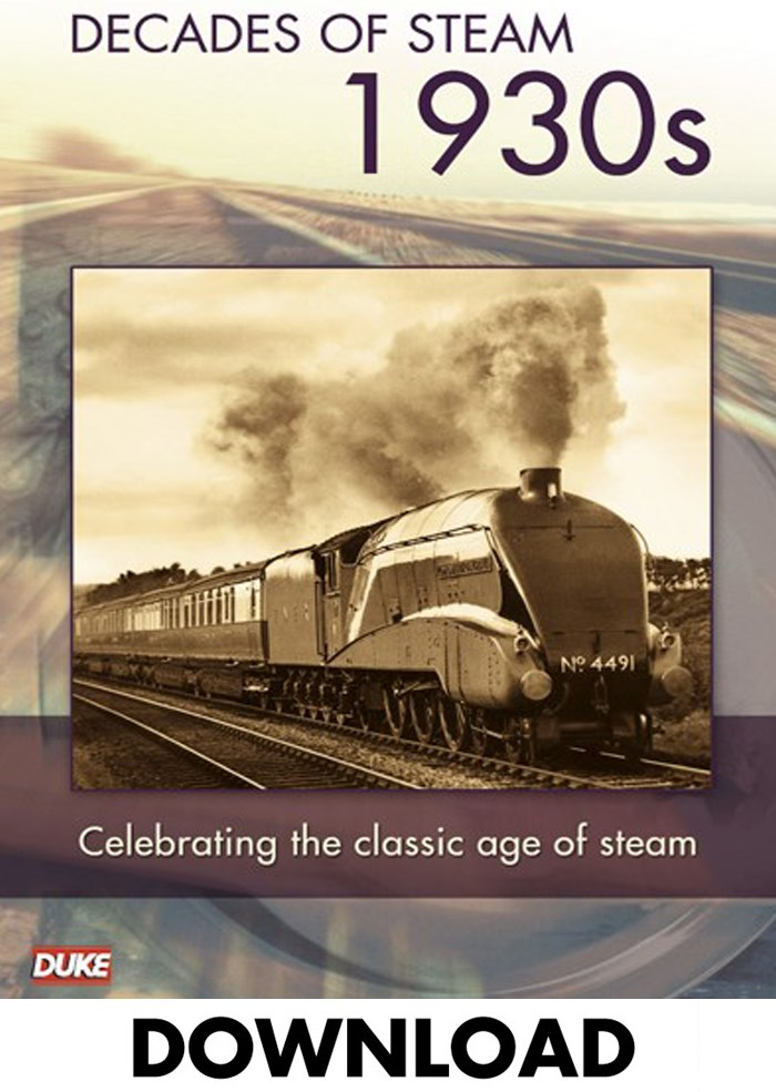 DECADE OF STEAM 1930`S - DOWNLOAD