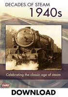 DECADE OF STEAM 1940`S - DOWNLOAD