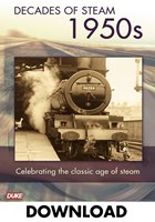 DECADE OF STEAM 1950`S - DOWNLOAD