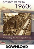 DECADE OF STEAM 1960`S - DOWNLOAD