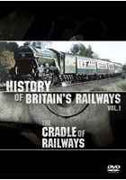 History of Britain's Railways Vol 1 - Cradle of the Railways DVD