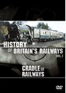History of Britain's Railways Vol 1 - Cradle of the Railways DVD