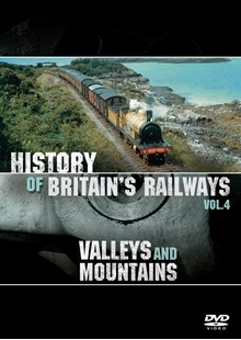 History of Britain's Railways Vol 4 - Valleys and Mountains DVD