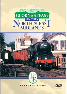 Glory of Steam in the North and East Midlands (DVD)