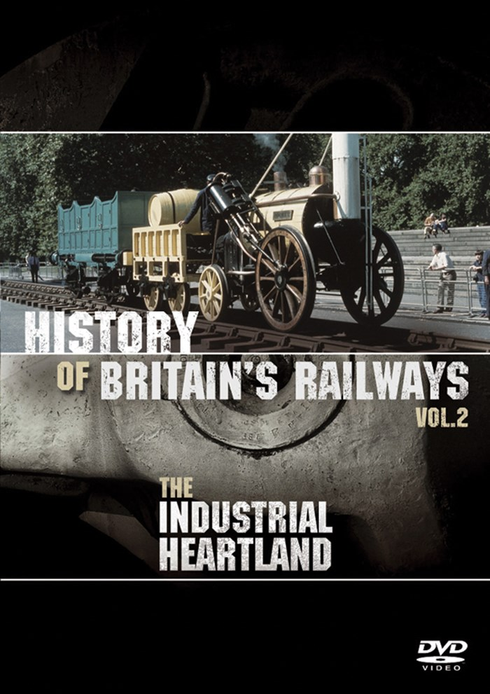 History of Britain's Railways Vol 2 - The Industrial Heartland DVD