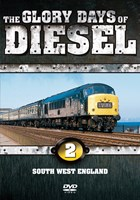 The Glory Days of Diesel Vol 2 SW England
