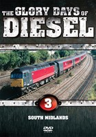 The Glory Days of Diesel Vol 3 South Midlands