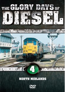 The Glory Days of Diesel Vol 4 North Midlands