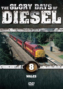 The Glory Days of Diesel Vol 8 Wales