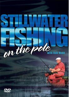 Stillwater Fishing on the Pole with Bob Nudd DVD