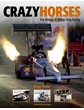 Crazy Horses The history of British Drag Racing (HB)