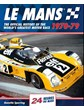 Le Mans 24 Hours: The Official History 1970-79  (HB)