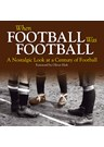 When Football was Football (HB)