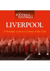 Liverpool A Nostalgic Look at a Century of the Club (HB)