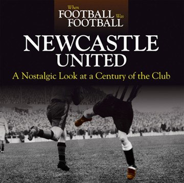 When Football was Football Newcastle United (HB)  - click to enlarge