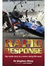 Rapid Response My inside story as a motor racing life-saver (PB)