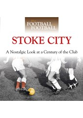 When Football Was Football:Stoke (HB)