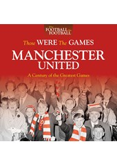 Those Were The Games:Manchester United (HB)