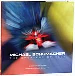 Schumacher, Michael: the Greatest of All? Book