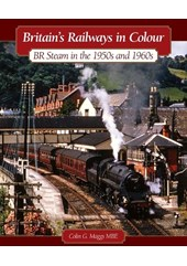 Britains Railways in Colour - BR Steam in the 1950s and 1960s (HB)