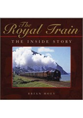 The Royal Train The Inside Story (HB)