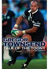 Gregor Townsend - Talk of the Toony - Autobiography (HB)