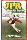 JPR Given the Breaks My Life in Rugby Book