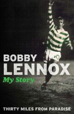 Thirty Miles from Paradise My Story Bobby Lennox (PB)