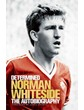 Determined Norman Whiteside Autobiography (PB)