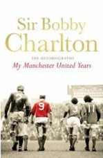 My Manchester United Years Bobby Charlton (PB)