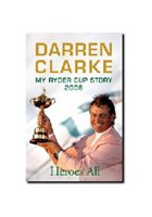 Darren Clarke:My Ryder Cup Story 2006 (HB)