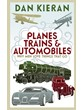 Planes, Trains and Automobiles - Why Men Love Things that Go (PB)