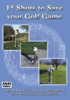 15 Shots to Save Your Golf Game DVD
