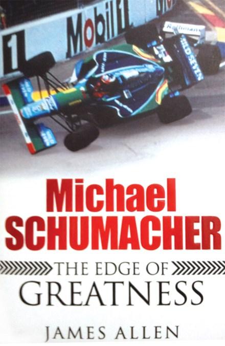 Michael Schumacher:the Edge of Greatness Book