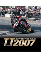 TT 2007 - The Centenary Festival Day by Day (HB) Book
