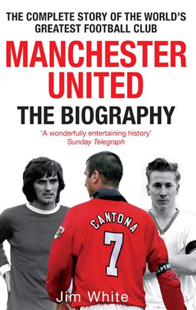 Manchester United The Biography (PB)