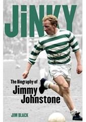 Jinky The Biography of Jimmy Johnstone (PB)