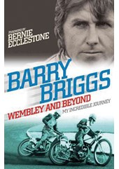 Barry Briggs: Wembley and Beyond