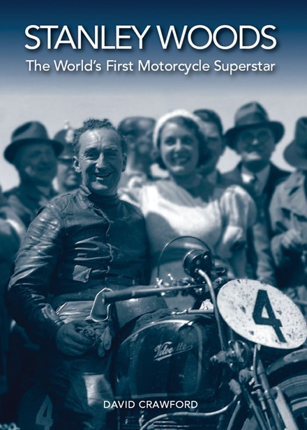 Stanley Woods The World's First Motorcycle Superstar (SB)
