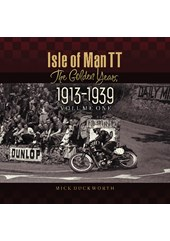 Isle of Man TT The Golden Years 1913-1939 Vol 1 (HB)
