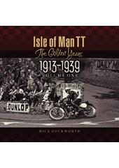 Isle of Man TT The Golden Years 1913-1939 Vol 1 (HB)