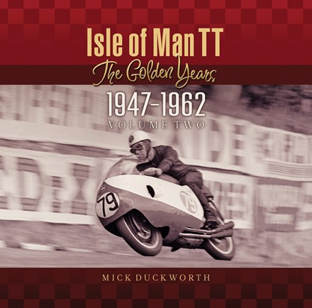Isle of Man TT – The Golden Years 1947-1962 Vol. 2 (HB)
