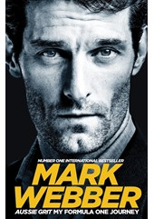 Mark Webber Aussie Grit: My Formula One Journey (HB)