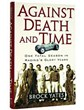 Against Death & Time Book