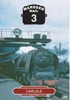 Marsden Rail Series Carlisle DVD