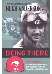 Hugh Anderson MBE - Being There Autobiography