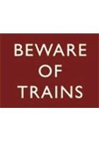 Beware of Trains Metal Sign