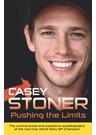 Casey Stoner Pushing the Limits (HB)